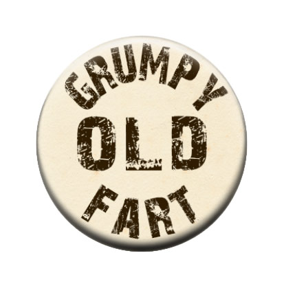 11693-grumpy-old-fart-badge-1.jpg